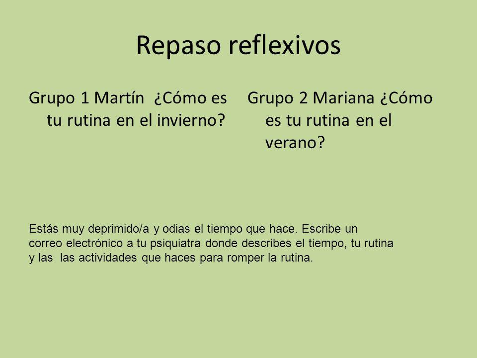Repaso reflexivos Grupo 1 Martín ¿Cómo es tu rutina en el invierno