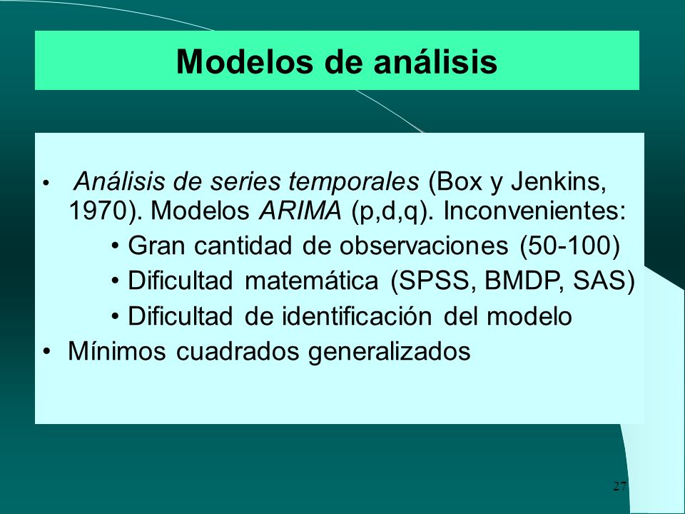Modelos de análisis Gran cantidad de observaciones (50-100)