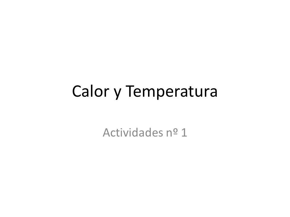 Calor y Temperatura Actividades nº 1