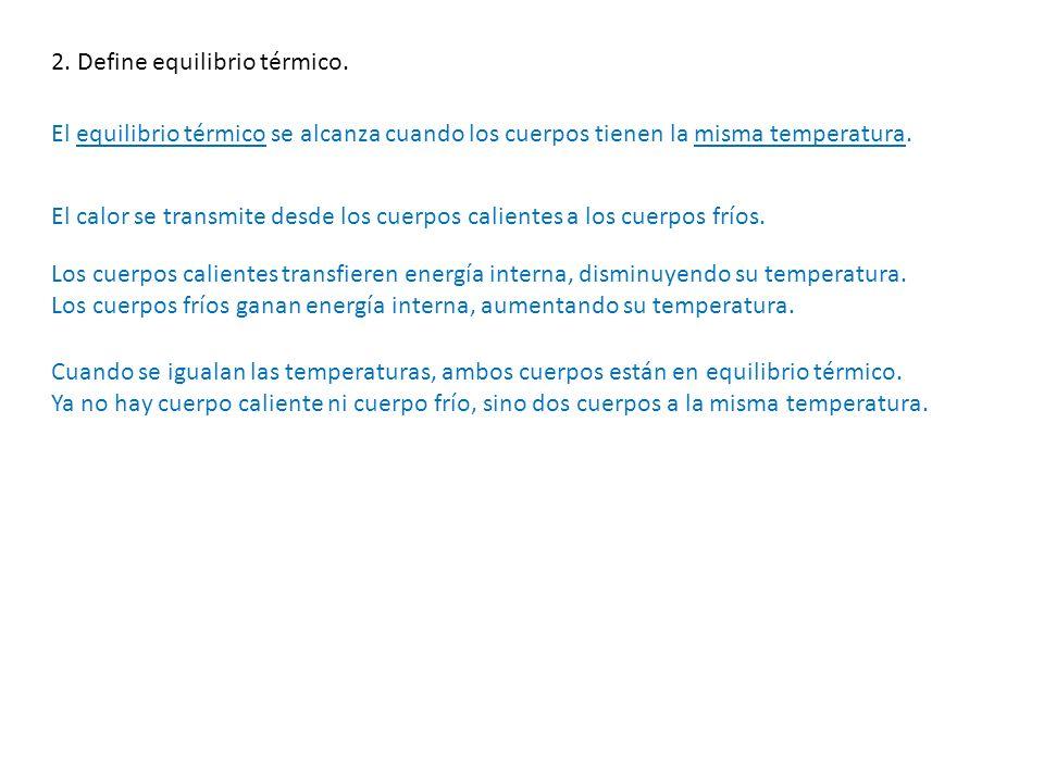 2. Define equilibrio térmico.