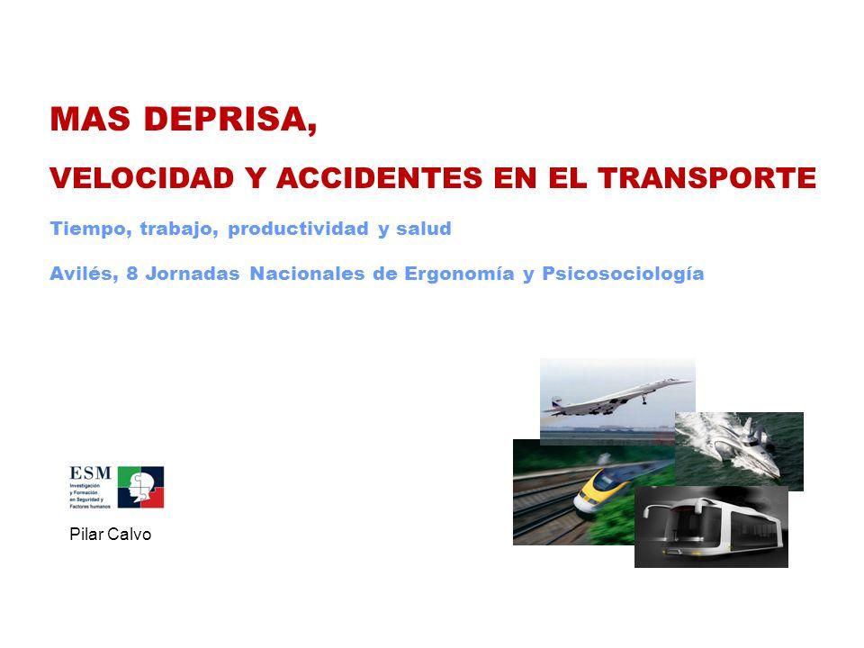 MAS DEPRISA, VELOCIDAD Y ACCIDENTES EN EL TRANSPORTE