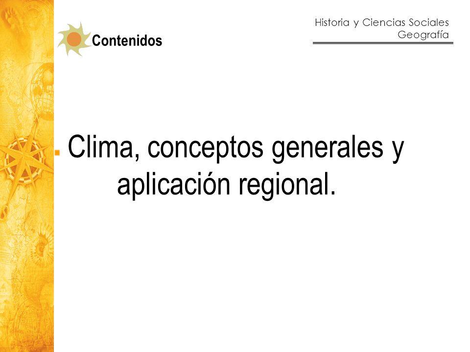 Clima, conceptos generales y aplicación regional.