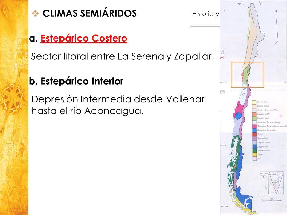 CLIMAS SEMIÁRIDOS a. Estepárico Costero. Sector litoral entre La Serena y Zapallar. b. Estepárico Interior.