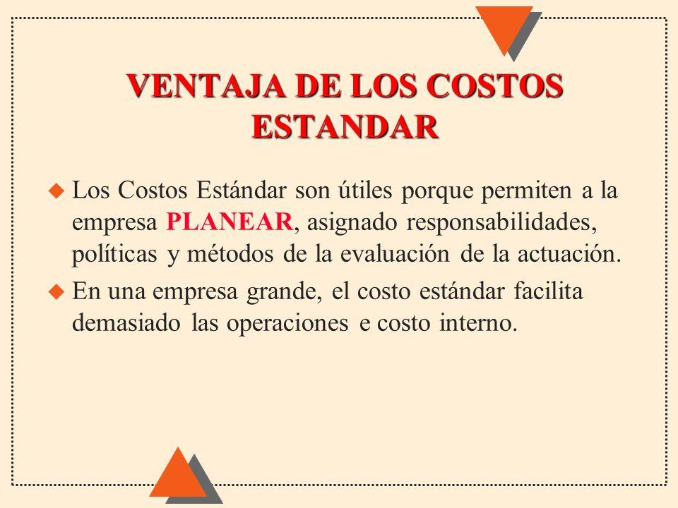 VENTAJA DE LOS COSTOS ESTANDAR