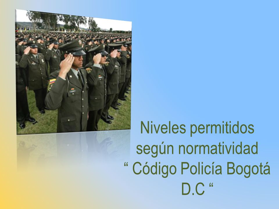Niveles permitidos según normatividad Código Policía Bogotá D.C