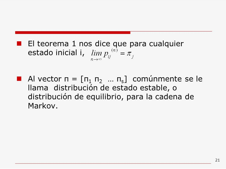 El teorema 1 nos dice que para cualquier estado inicial i,