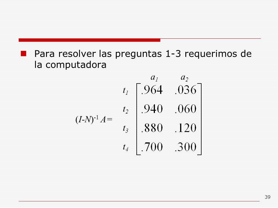 Para resolver las preguntas 1-3 requerimos de la computadora