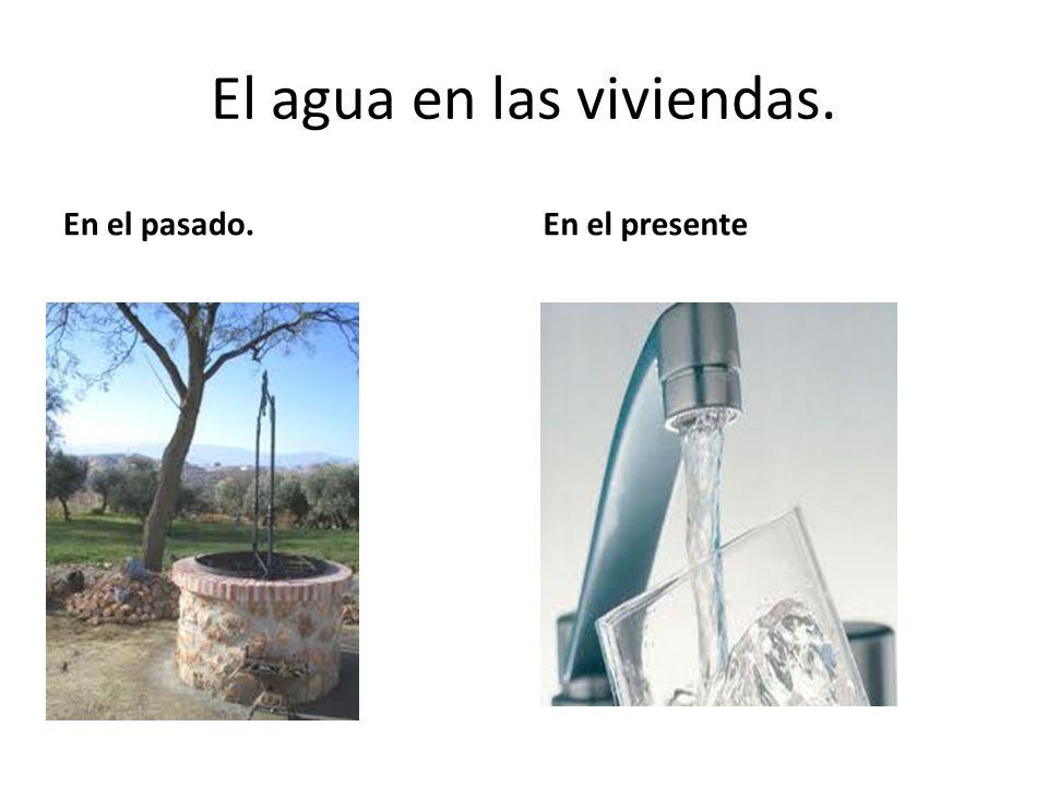 El agua en las viviendas.