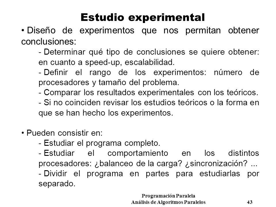 Estudio experimental Diseño de experimentos que nos permitan obtener conclusiones: