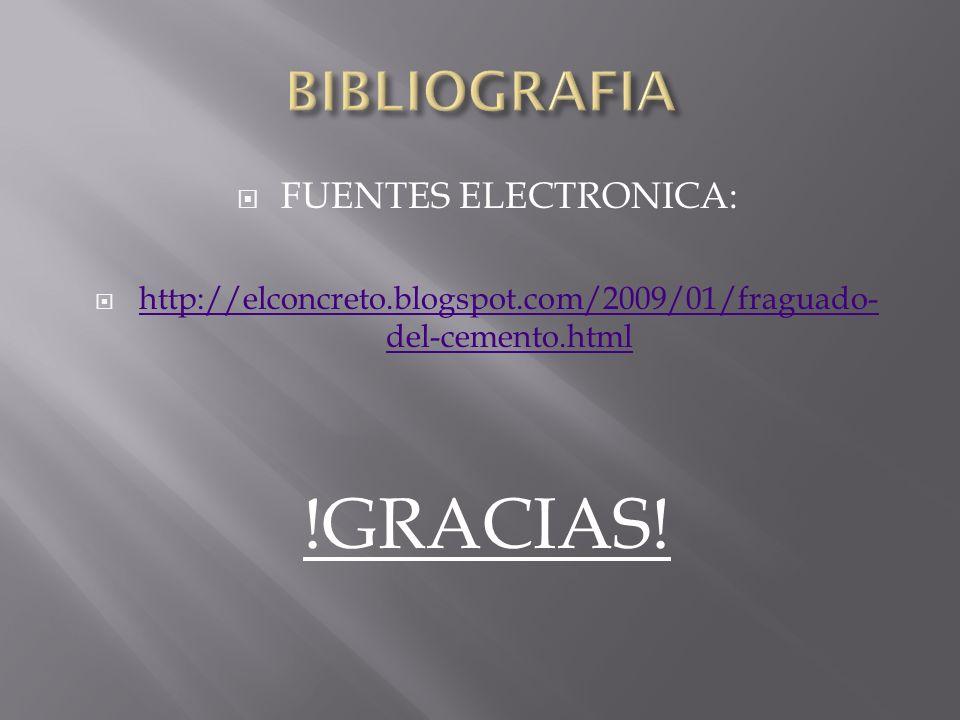 !GRACIAS! BIBLIOGRAFIA FUENTES ELECTRONICA: