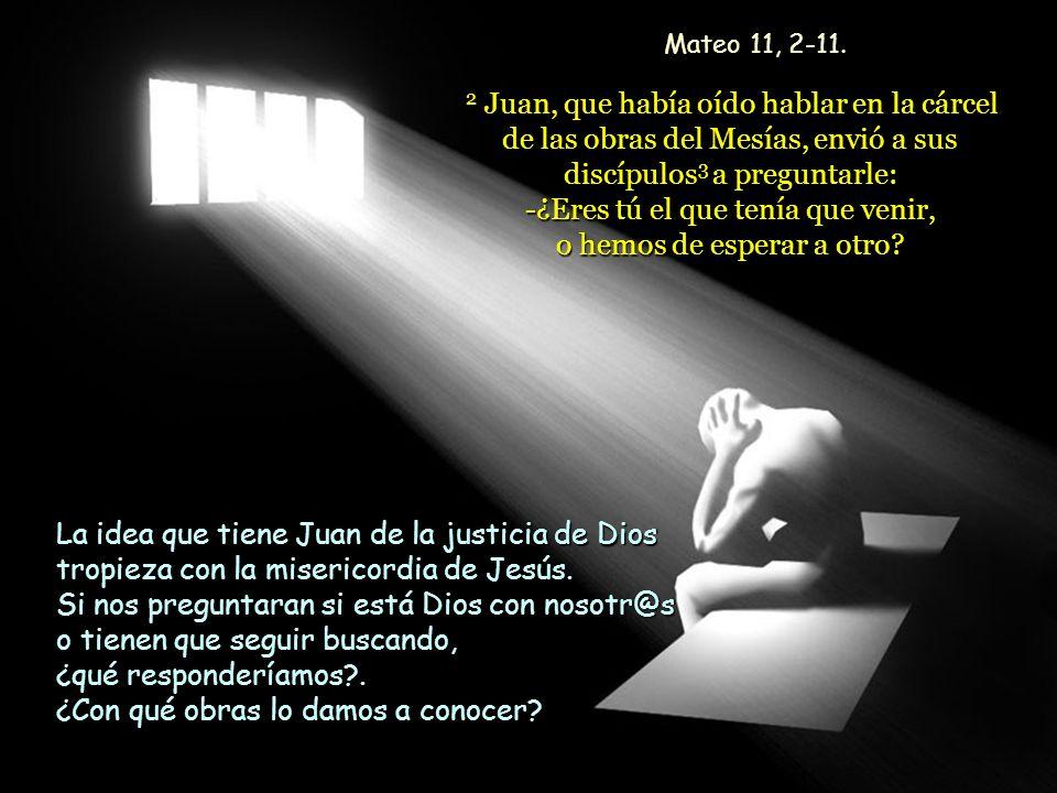 Mateo 11, 2-11.
