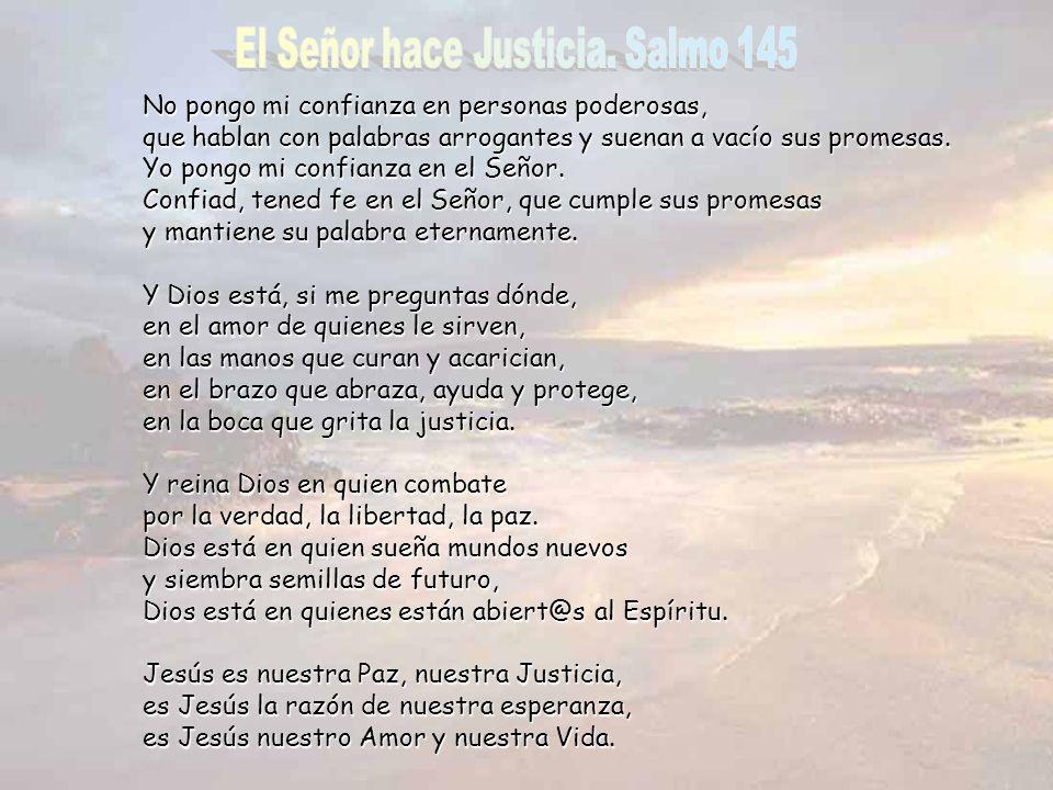 El Señor hace Justicia. Salmo 145