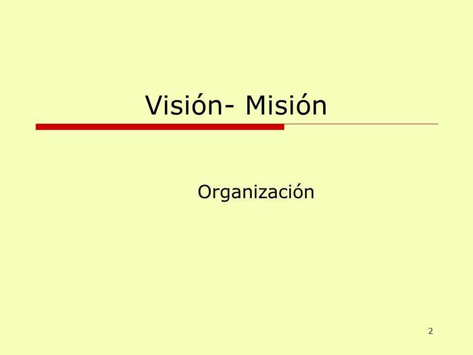 Visión- Misión Organización