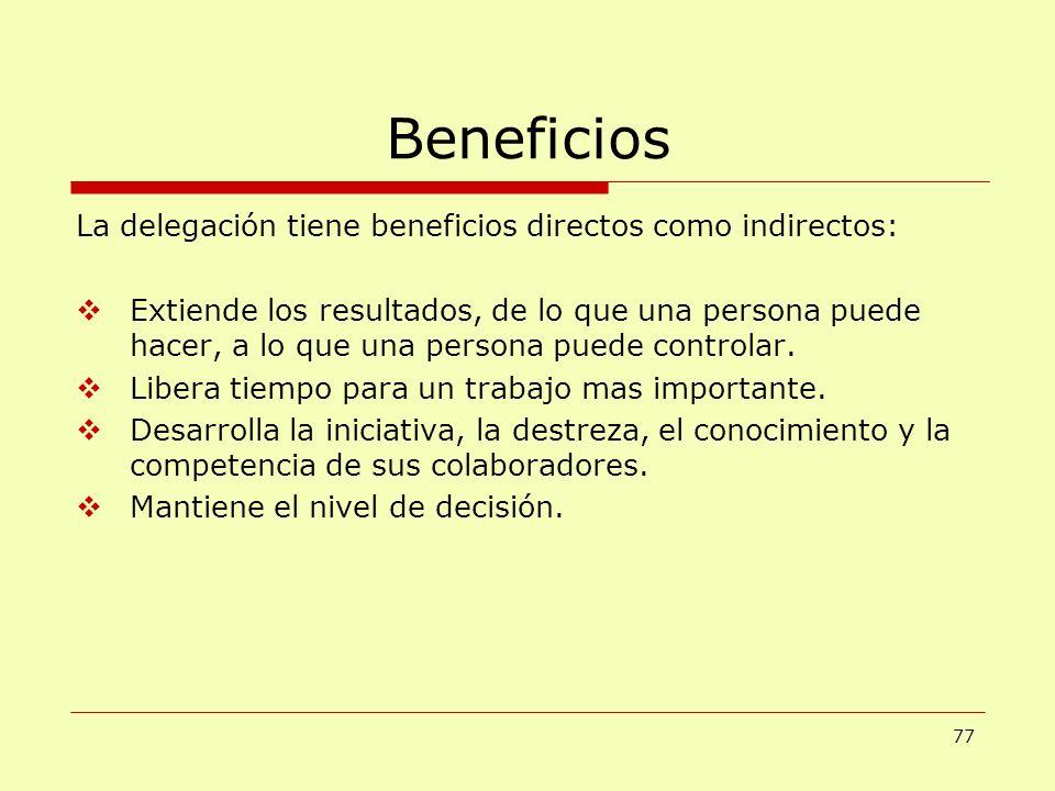 Beneficios La delegación tiene beneficios directos como indirectos: