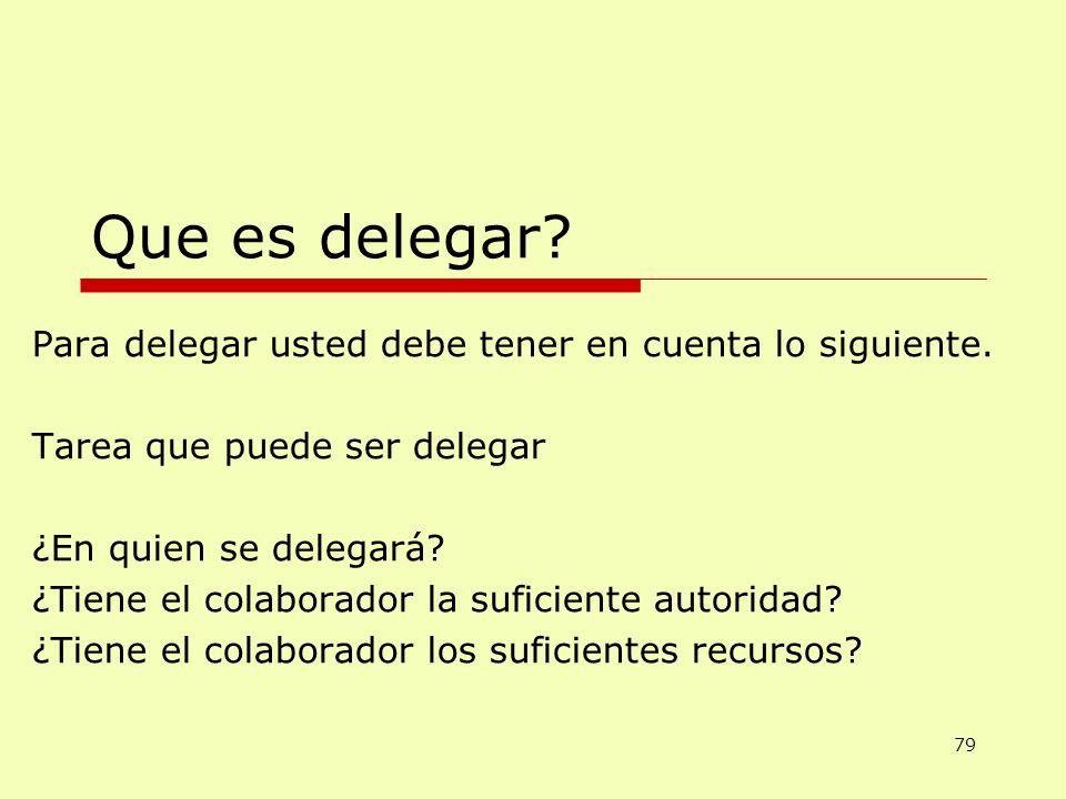 Que es delegar Para delegar usted debe tener en cuenta lo siguiente.