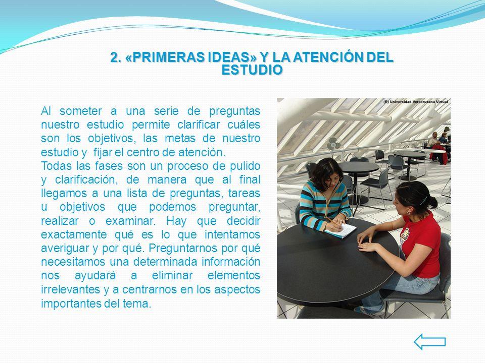 2. «PRIMERAS IDEAS» Y LA ATENCIÓN DEL ESTUDIO