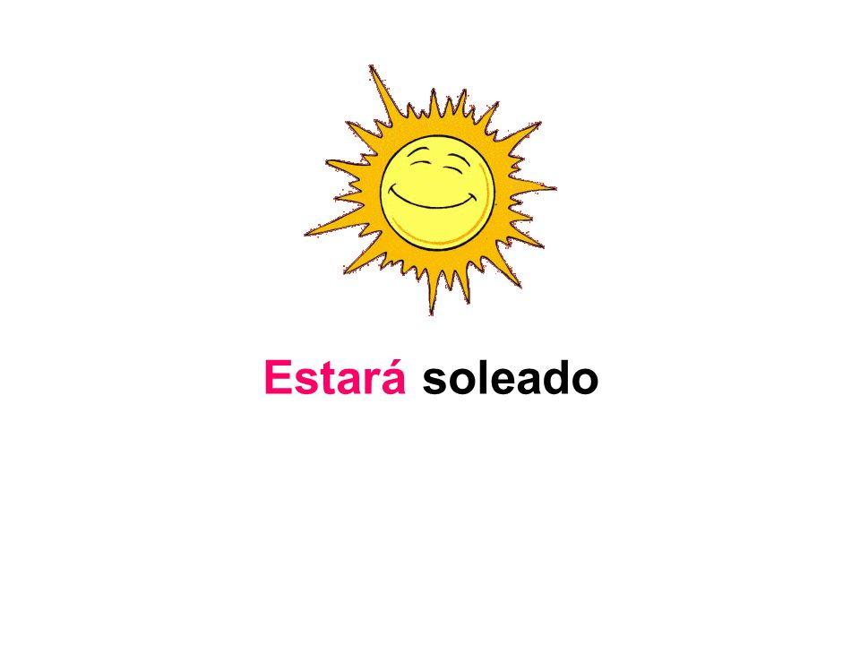 Estará soleado
