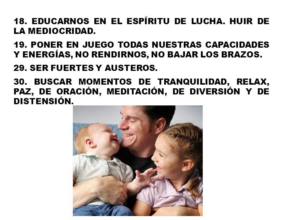 18. EDUCARNOS EN EL ESPÍRITU DE LUCHA. HUIR DE LA MEDIOCRIDAD.
