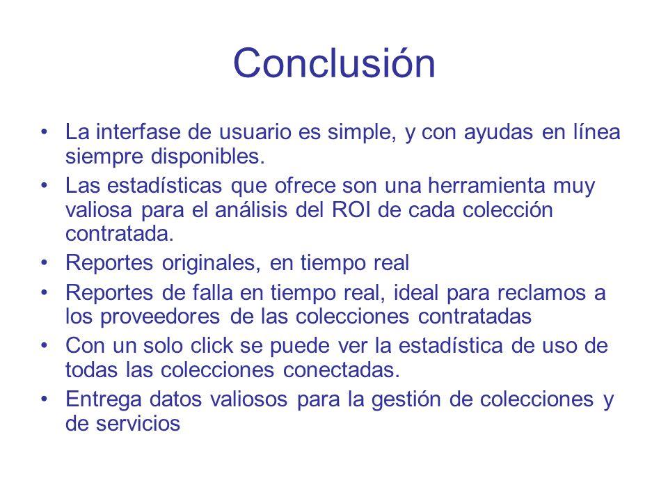 Conclusión La interfase de usuario es simple, y con ayudas en línea siempre disponibles.