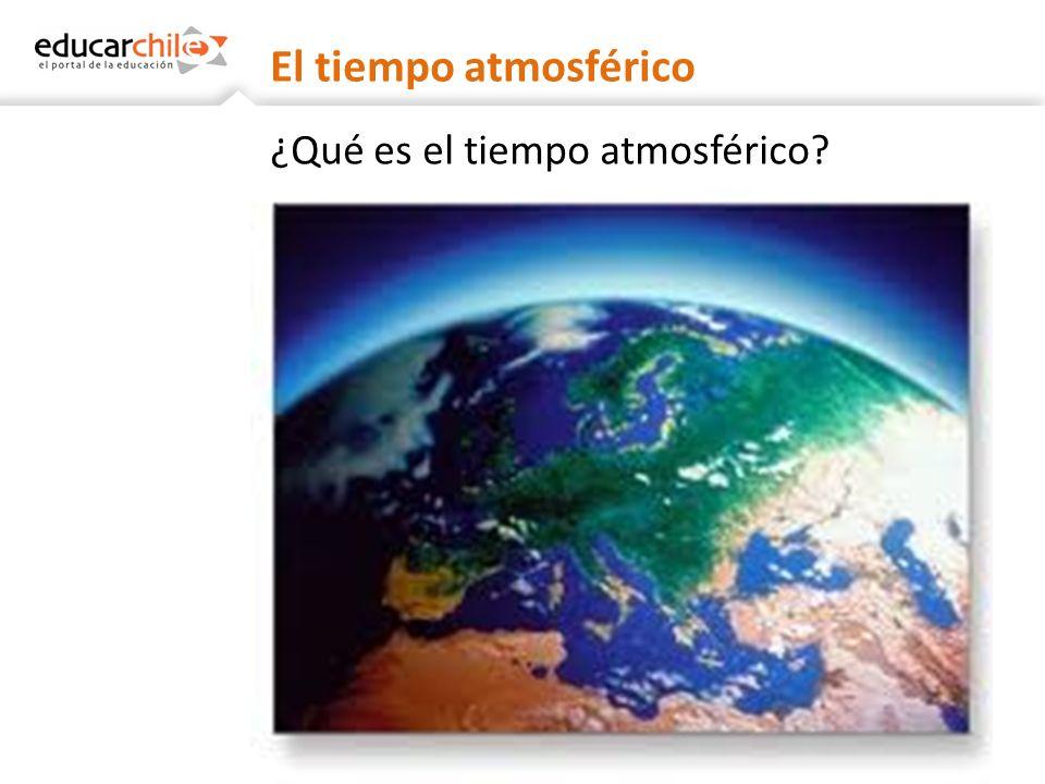 El tiempo atmosférico ¿Qué es el tiempo atmosférico