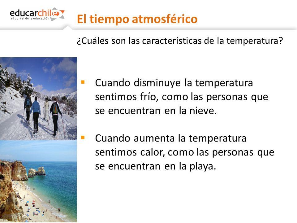 El tiempo atmosférico ¿Cuáles son las características de la temperatura