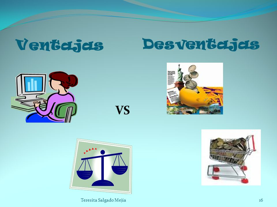 Ventajas Desventajas VS Teresita Salgado Mejía