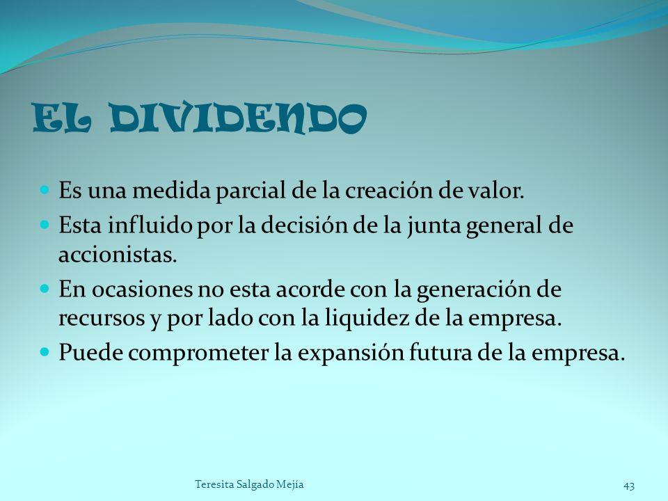 EL DIVIDENDO Es una medida parcial de la creación de valor.