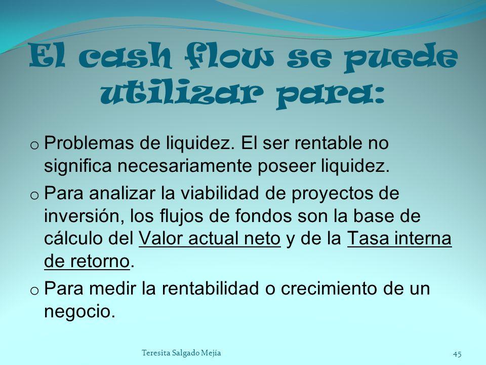 El cash flow se puede utilizar para: