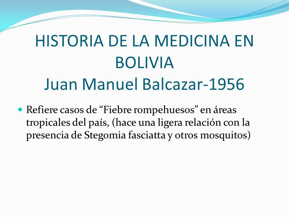 HISTORIA DE LA MEDICINA EN BOLIVIA Juan Manuel Balcazar-1956