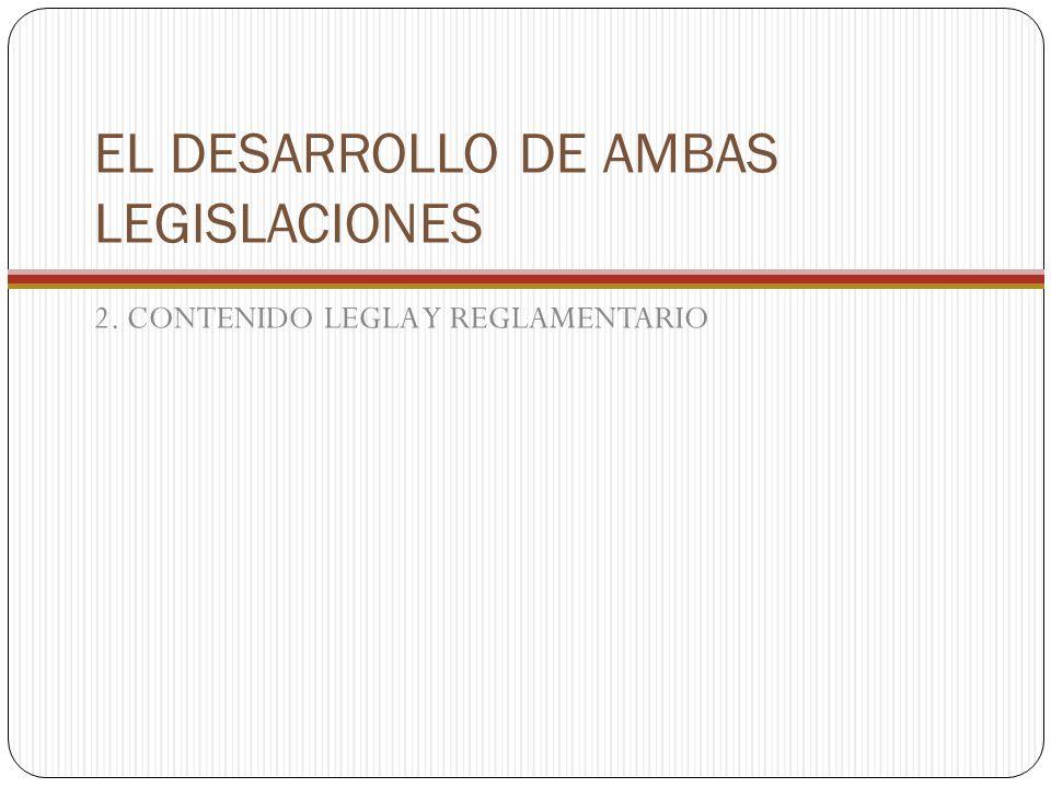 EL DESARROLLO DE AMBAS LEGISLACIONES
