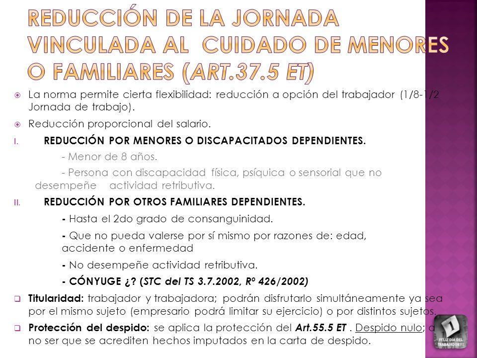 REDUCCIÓN DE LA JORNADA VINCULADA AL CUIDADO DE MENORES O FAMILIARES (ART.37.5 ET)