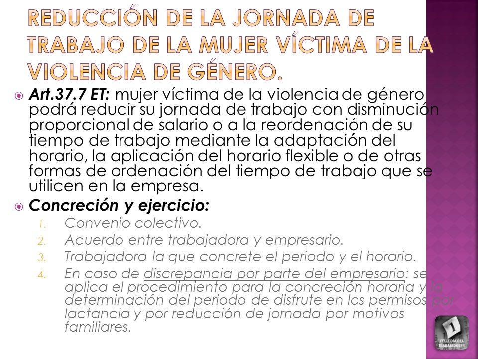 REDUCCIÓN DE LA JORNADA DE TRABAJO DE LA MUJER VÍCTIMA DE LA VIOLENCIA DE GÉNERO.