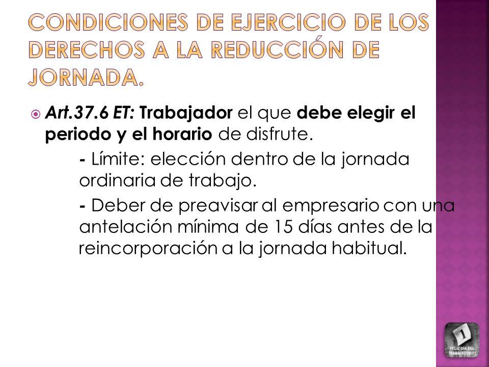 CONDICIONES DE EJERCICIO DE LOS DERECHOS A LA REDUCCIÓN DE JORNADA.