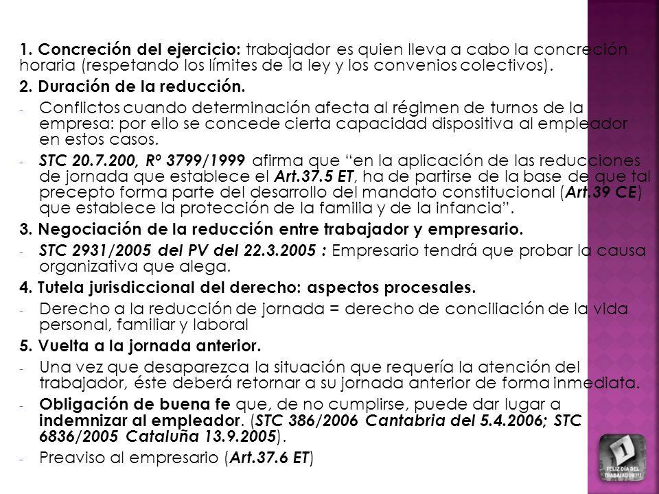 1. Concreción del ejercicio: trabajador es quien lleva a cabo la concreción horaria (respetando los límites de la ley y los convenios colectivos).