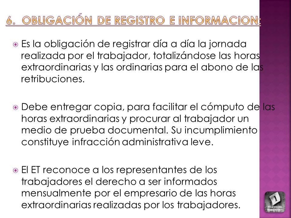 6. OBLIGACIÓN DE REGISTRO E INFORMACION: