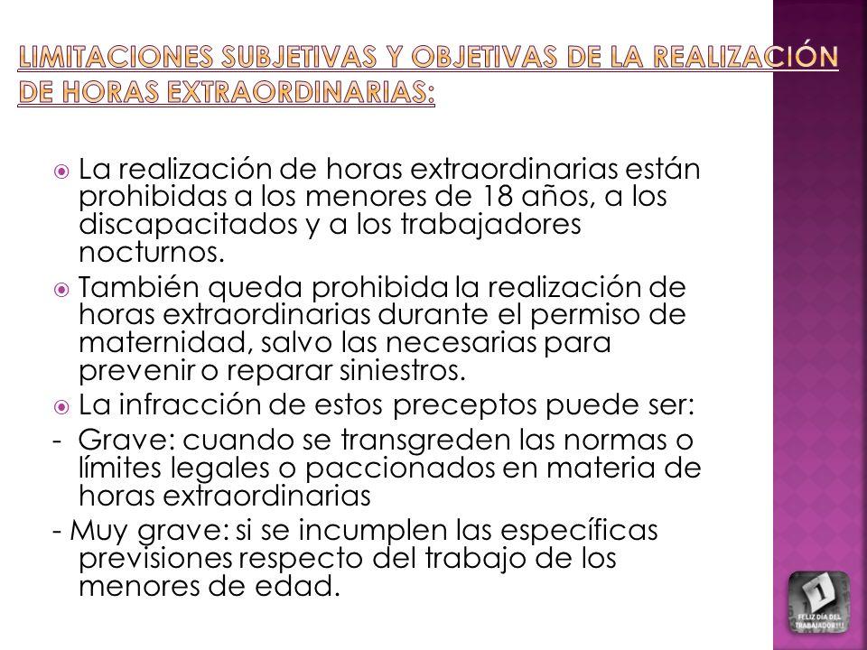 LIMITACIONES SUBJETIVAS Y OBJETIVAS DE LA REALIZACIÓN DE HORAS EXTRAORDINARIAS: