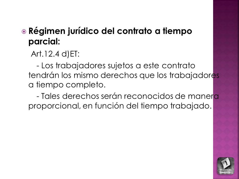 Régimen jurídico del contrato a tiempo parcial: Art.12.4 d)ET:
