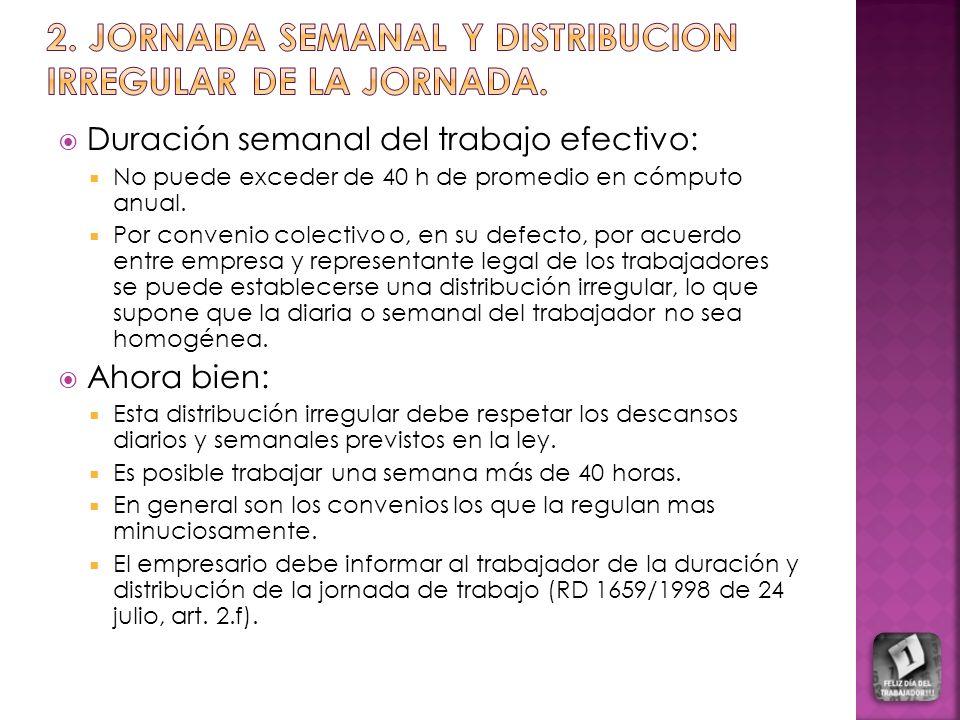 2. JORNADA SEMANAL Y DISTRIBUCION IRREGULAR DE LA JORNADA.