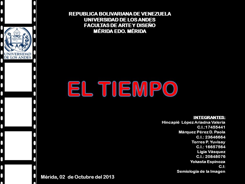 EL TIEMPO REPUBLICA BOLIVARIANA DE VENEZUELA UNIVERSIDAD DE LOS ANDES