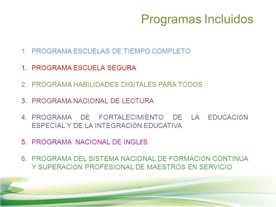 Programas Incluidos PROGRAMA ESCUELAS DE TIEMPO COMPLETO