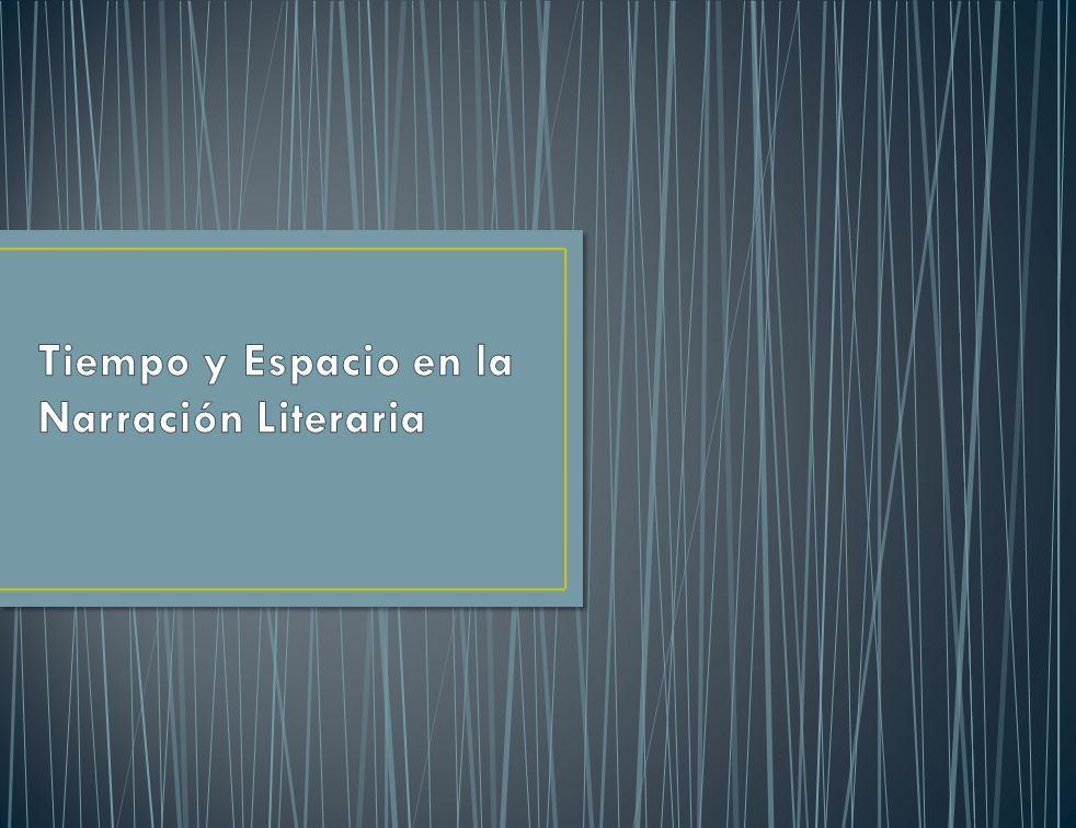 Tiempo y Espacio en la Narración Literaria