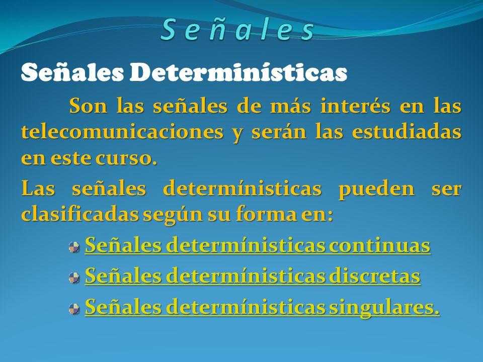 Señales Señales Determinísticas