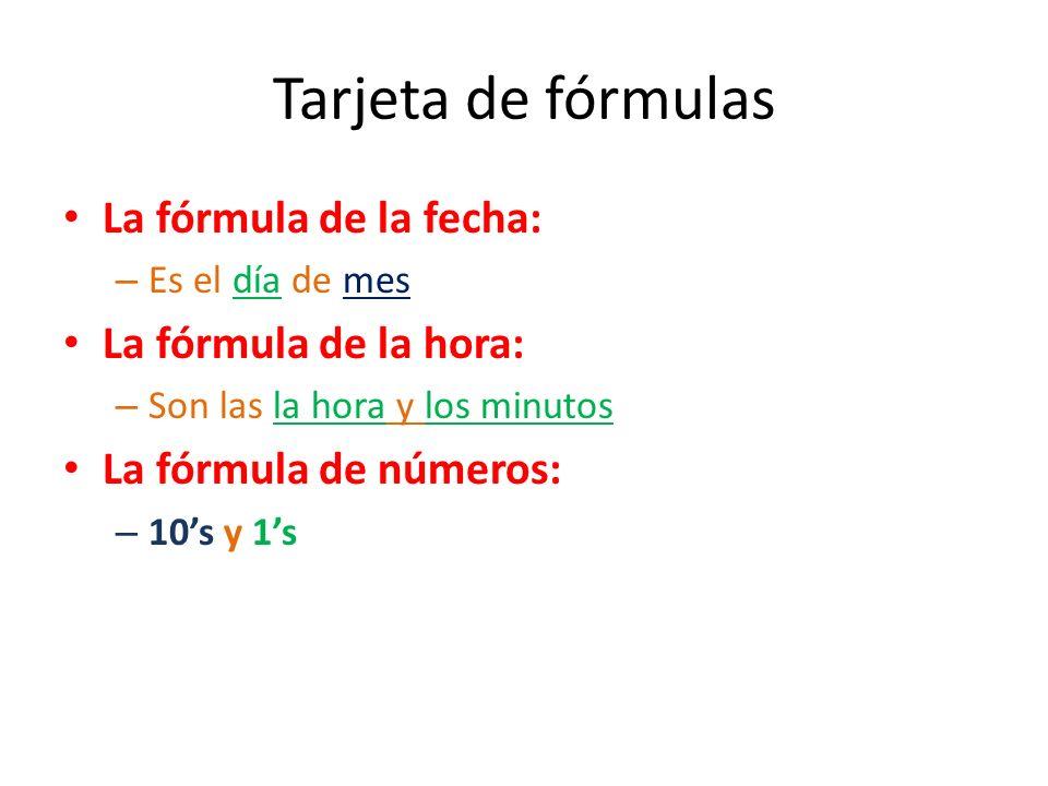 Tarjeta de fórmulas La fórmula de la fecha: La fórmula de la hora: