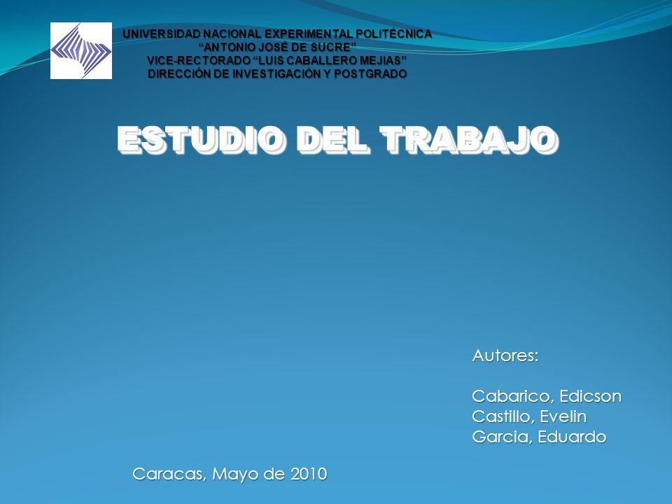 ESTUDIO DEL TRABAJO Autores: Cabarico, Edicson Castillo, Evelin