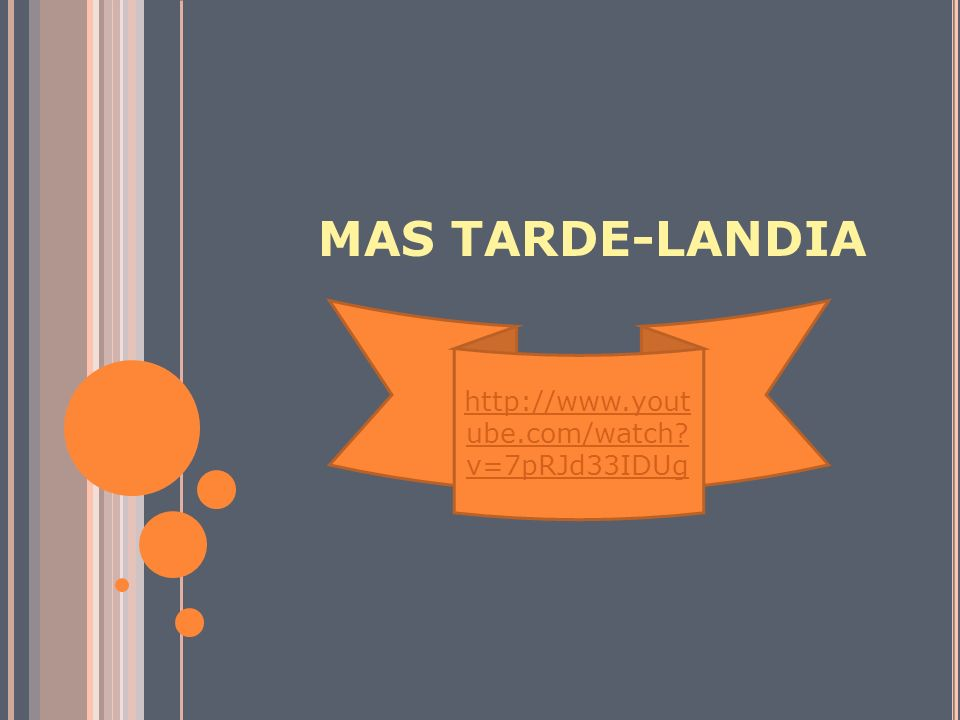 MAS TARDE-LANDIA http://www.youtube.com/watch v=7pRJd33IDUg
