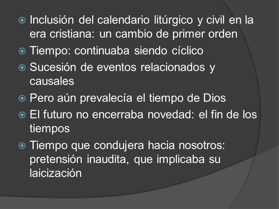 Inclusión del calendario litúrgico y civil en la era cristiana: un cambio de primer orden