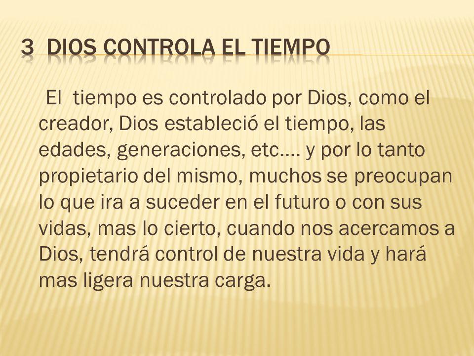 3 DIOS CONTROLA EL TIEMPO