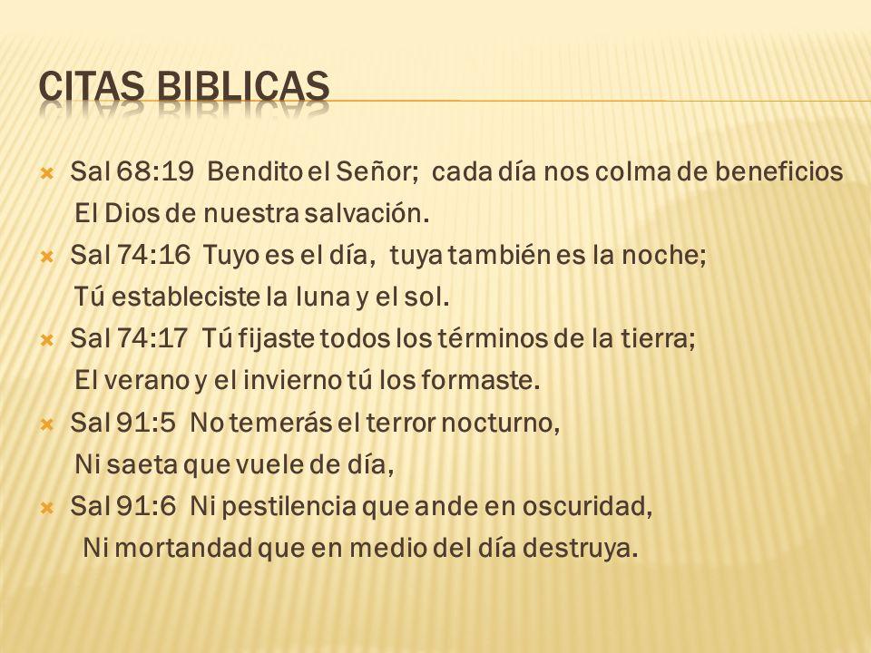 CITAS BIBLICAS Sal 68:19 Bendito el Señor; cada día nos colma de beneficios. El Dios de nuestra salvación.