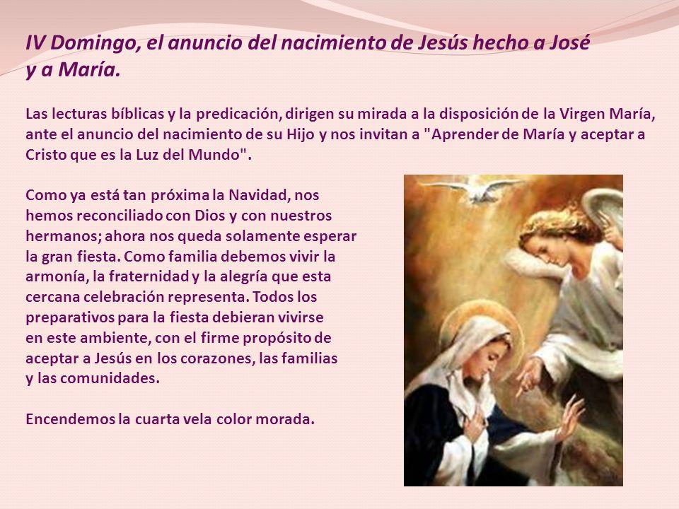 IV Domingo, el anuncio del nacimiento de Jesús hecho a José y a María.