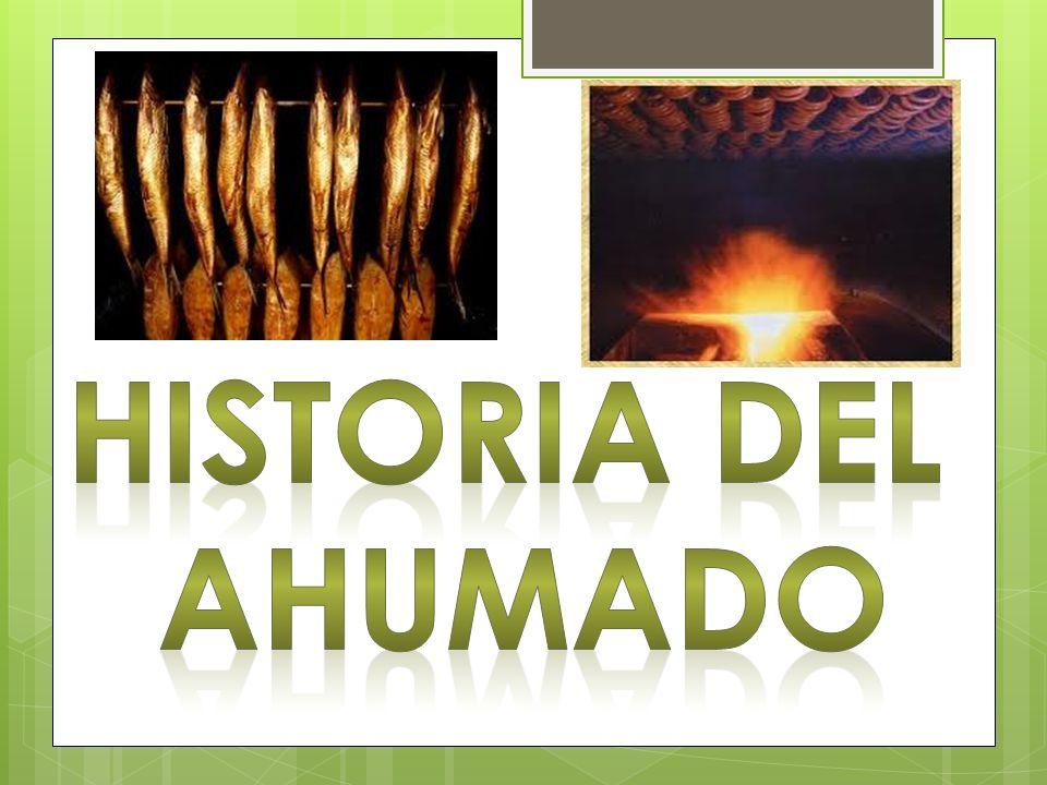 HISTORIA DEL AHUMADO